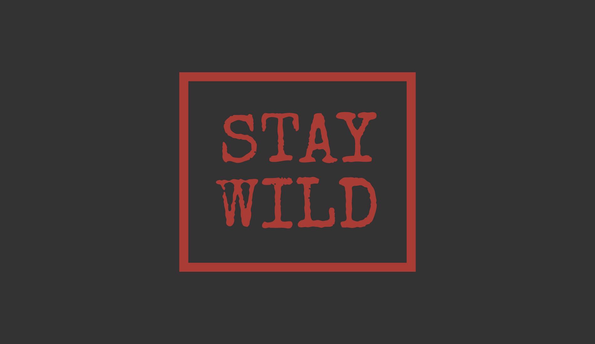 Stay Wild, camisetas com frase da Rockfella coleção Society.