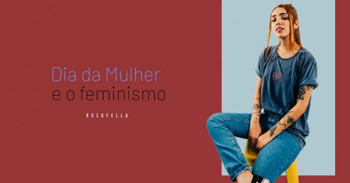 Dia da Mulher e o feminismo como movimento